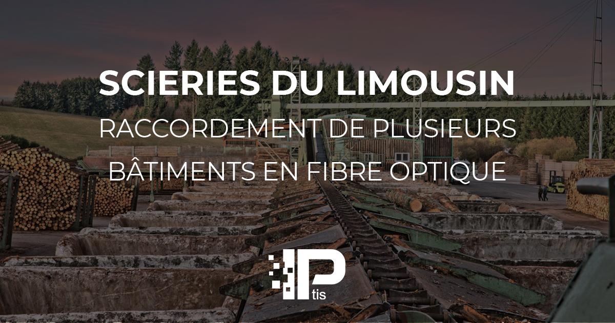 Scieries du Limousin - Raccordement de plusieurs bâtiments en fibre optique